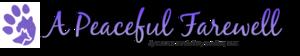 https://www.halepetdoor.com/system/dealers/link_logos/163/original/A_peaceful_fairwell_logo.png?1466095869